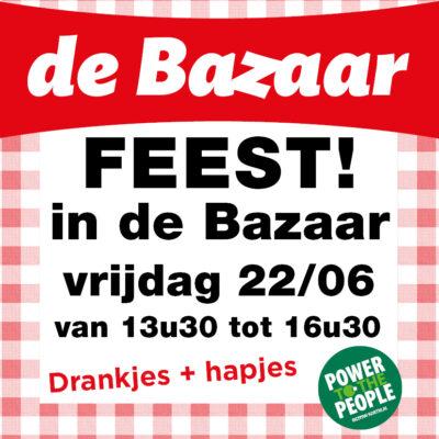 FEEST in de Bazaar op vrijdag 22/06